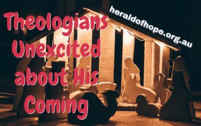 对基督的到来无动于衷的神学家们 Theologians Unexcited about His Coming