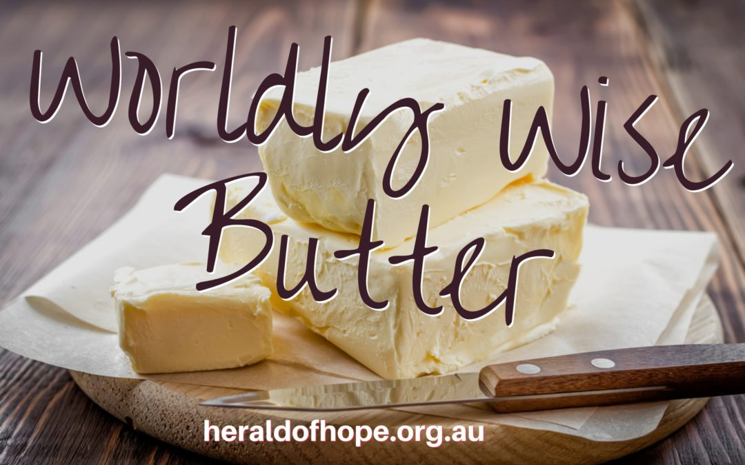 世上智慧人的黄油 Worldly Wise Butter