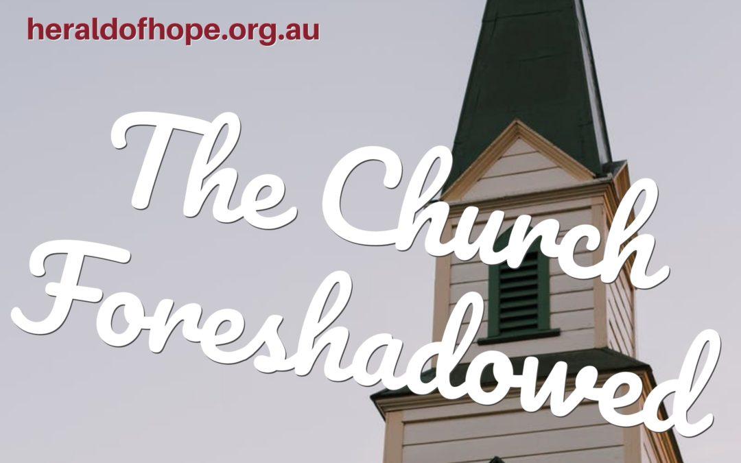 预表的教会 The Church Foreshadowed
