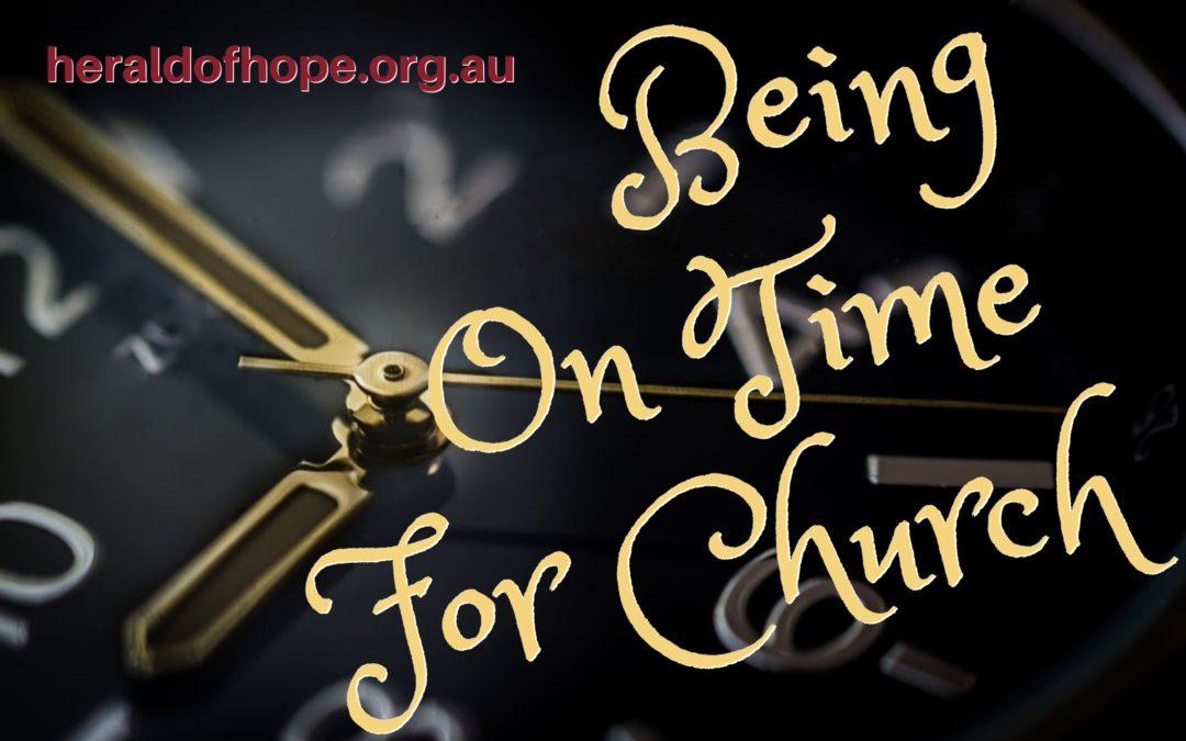 请按时出席聚会 Being On Time For Church