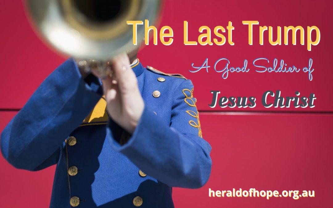 末次号声-耶稣基督的精兵 The Last Trump-A Good Soldier of Jesus Christ